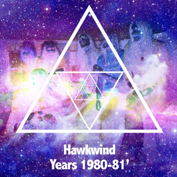 Hawkwind - Hawkwind Years 1980-1981