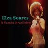 Elza Soares - O Samba Brasileiro