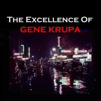 Gene Krupa - The Excellence of Gene Krupa