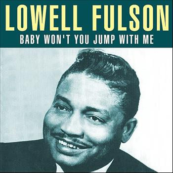 Lowell Fulson - Baby Won't You Jump With Me