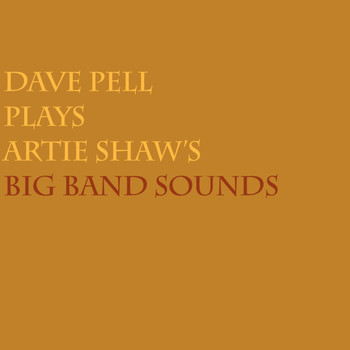 Dave Pell - Plays Artie Shaw's Big Band Sound