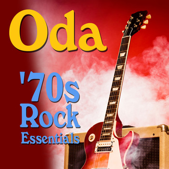 Oda - '70s Rock Essentials