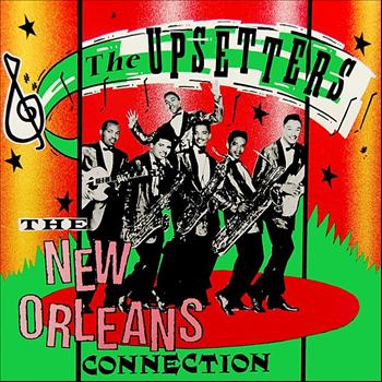 The Upsetters - The New Orleans Connection