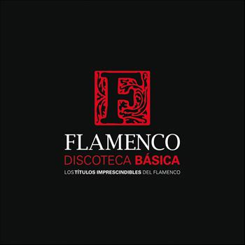 Various Artists - Discoteca Básica Del Flamenco