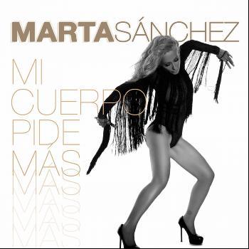 Marta Sánchez - Mi Cuerpo Pide Mas
