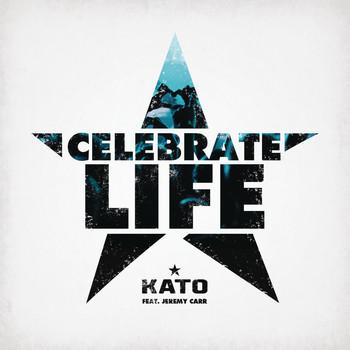 Kato - Celebrate Life (feat. Jeremy Carr)