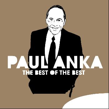 Paul Anka - The Best of the Best