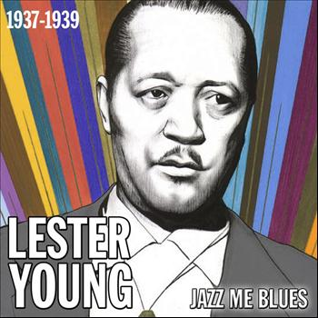 Lester Young - Jazz Me Blues (1937 - 1939)