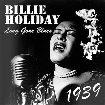 Billie Holiday - Long Gone Blues