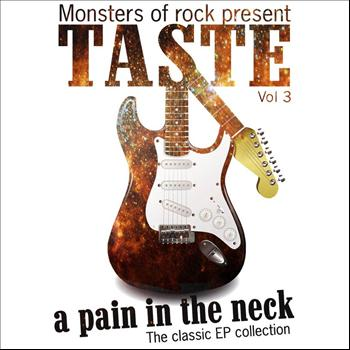 Taste - Monsters of Rock Presents - Taste - a Pain in the Neck, Volume 3