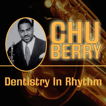 Chu Berry - Dentistry In Rhythm