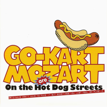 Go-Kart Mozart - On The Hot Dog Streets