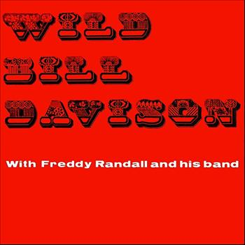 Wild Bill Davison - Wild Bill Davison With Freddy Randall And His Band