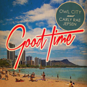 Owl City / Carly Rae Jepsen - Good Time