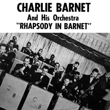 Charlie Barnet - Rhapsody In Barnet