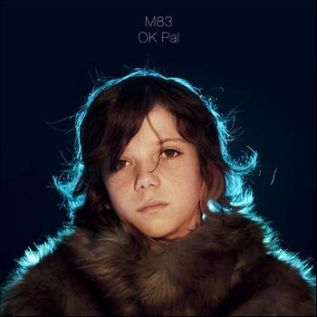 M83 - Ok Pal