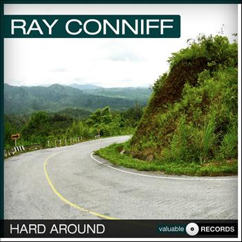 Ray Conniff - Hard Around