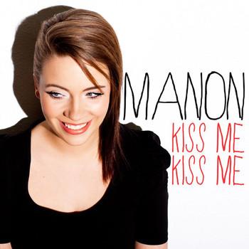 Manon - Kiss Me Kiss Me