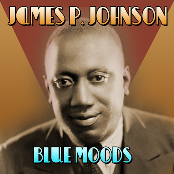 James P. Johnson - Blue Moods