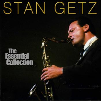 Stan Getz - The Essential Collection