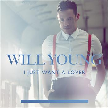 Will Young - I Just Want A Lover