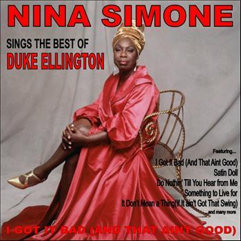 Nina Simone - I Got it Bad (And That Ain't Good): Nina Simone Sings the Best of Duke Ellington