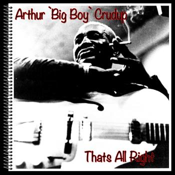 Arthur 'Big Boy' Crudup - That's All Right