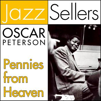 Oscar Peterson - Pennies from Heaven (JazzSellers)