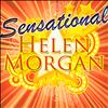 Helen Morgan - Sensational: Helen Morgan