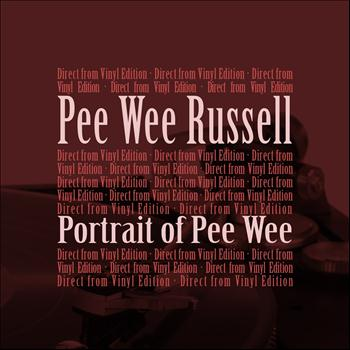 Pee Wee Russell - Portrait of Pee Wee