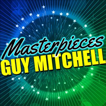 Guy Mitchell - Masterpieces: Guy Mitchell