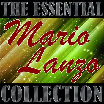 Mario Lanza - The Essential Collection: Mario Lanza