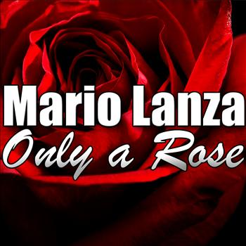 Mario Lanza - Only a Rose