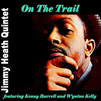 Jimmy Heath - On The Trail