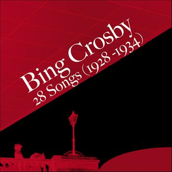 Bing Crosby - 28 Songs (1928 - 1934)