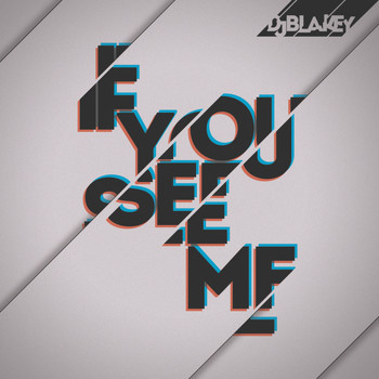 DJ Blakey - 'If You See Me' EP