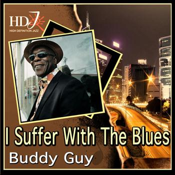 Buddy Guy - I Suffer With The Blues