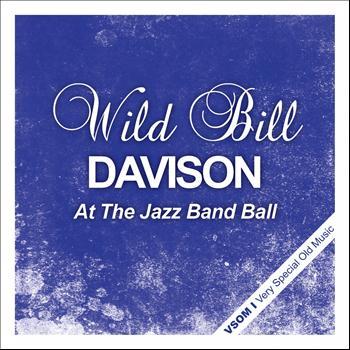 Wild Bill Davison - At the Jazz Band Ball