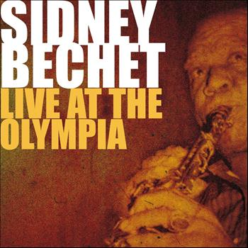 Sidney Bechet - Sidney Bechet Live at the Olympia 1955 (Paris, France)