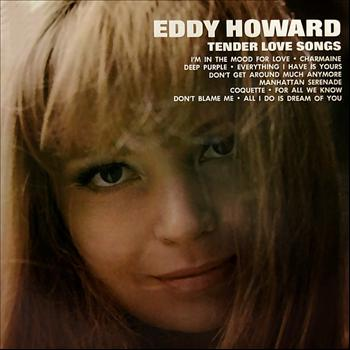 Eddy Howard - Tender Love Songs