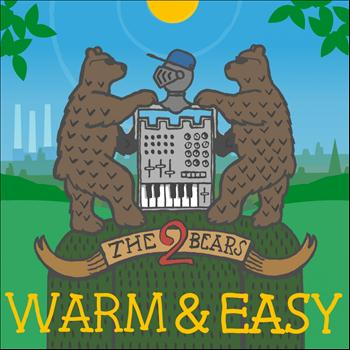 The 2 Bears - Warm & Easy