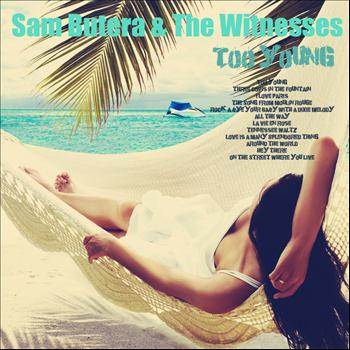Sam Butera & The Witnesses - Too Young (Remastered)