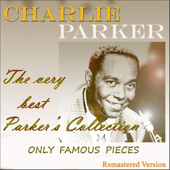 Charlie Parker - The Very Best Parker's Collection (Only Famous Pieces)