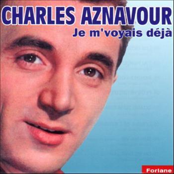 Charles Aznavour - Je m'voyais déjà (18 succès)