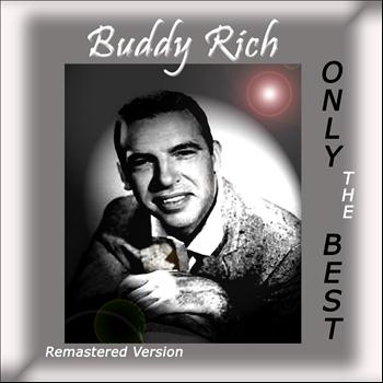 Buddy Rich - Buddy Rich: Only the Best (Remastered Version)