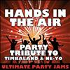 Ultimate Party Jams - Hands in the Air (Party Tribute to Timbaland & Ne-Yo) – Single