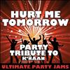Ultimate Party Jams - Hurt Me Tomorrow (Party Tribute to K'naan) – Single