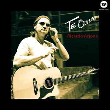 Ricardo Arjona - Te Quiero
