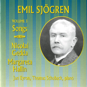 Nicolai Gedda - Sjogren: Songs, Vol. 3