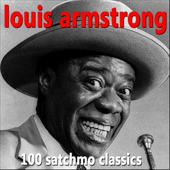 Louis Armstrong - 100 Satchmo Classics - the Very Best of Louis Armstrong